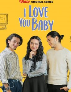 I Love You Baby 2019 Vidio Original Series Sctv Lifeloenet Film